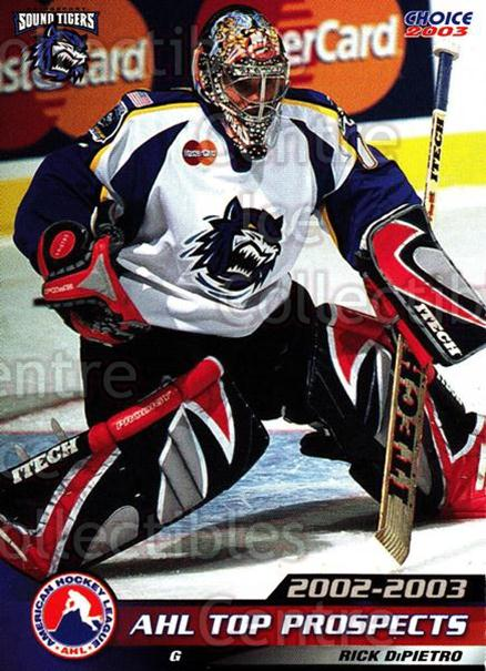 2002-03 AHL Top Prospects #10 Rick DiPietro<br/>8 In Stock - $3.00 each - <a href=https://centericecollectibles.foxycart.com/cart?name=2002-03%20AHL%20Top%20Prospects%20%2310%20Rick%20DiPietro...&price=$3.00&code=100203 class=foxycart> Buy it now! </a>