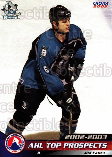 2002-03 AHL Top Prospects #15 Jim Fahey<br/>5 In Stock - $2.00 each - <a href=https://centericecollectibles.foxycart.com/cart?name=2002-03%20AHL%20Top%20Prospects%20%2315%20Jim%20Fahey...&price=$2.00&code=100208 class=foxycart> Buy it now! </a>