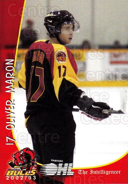 2002-03 Belleville Bulls #11 Oliver Maron<br/>5 In Stock - $3.00 each - <a href=https://centericecollectibles.foxycart.com/cart?name=2002-03%20Belleville%20Bulls%20%2311%20Oliver%20Maron...&price=$3.00&code=101568 class=foxycart> Buy it now! </a>