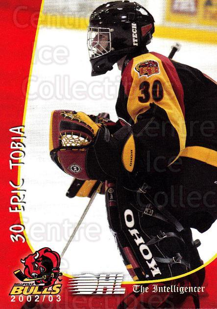 2002-03 Belleville Bulls #20 Eric Tobia<br/>5 In Stock - $3.00 each - <a href=https://centericecollectibles.foxycart.com/cart?name=2002-03%20Belleville%20Bulls%20%2320%20Eric%20Tobia...&price=$3.00&code=101576 class=foxycart> Buy it now! </a>