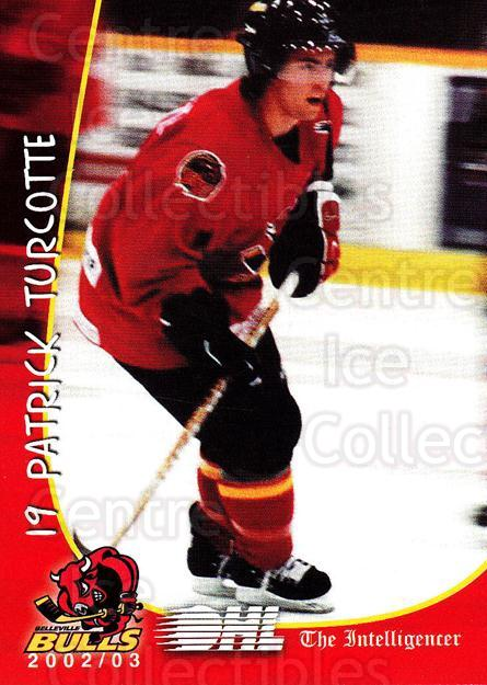 2002-03 Belleville Bulls #22 Patrick Turcotte<br/>5 In Stock - $3.00 each - <a href=https://centericecollectibles.foxycart.com/cart?name=2002-03%20Belleville%20Bulls%20%2322%20Patrick%20Turcott...&price=$3.00&code=101577 class=foxycart> Buy it now! </a>
