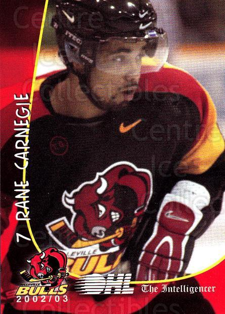 2002-03 Belleville Bulls #3 Rane Carnegie<br/>2 In Stock - $3.00 each - <a href=https://centericecollectibles.foxycart.com/cart?name=2002-03%20Belleville%20Bulls%20%233%20Rane%20Carnegie...&quantity_max=2&price=$3.00&code=101584 class=foxycart> Buy it now! </a>