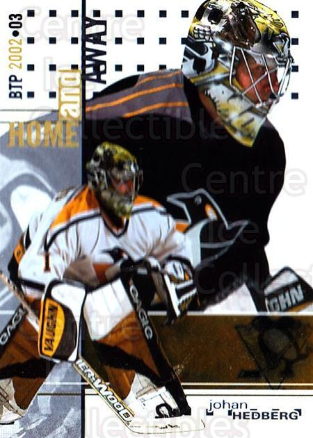 2002-03 Between the Pipes #144 Johan Hedberg<br/>5 In Stock - $1.00 each - <a href=https://centericecollectibles.foxycart.com/cart?name=2002-03%20Between%20the%20Pipes%20%23144%20Johan%20Hedberg...&quantity_max=5&price=$1.00&code=101649 class=foxycart> Buy it now! </a>
