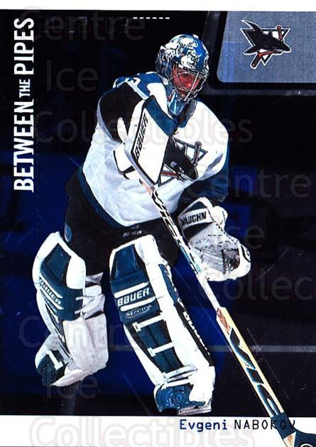 2002-03 Between the Pipes #9 Evgeni Nabokov<br/>9 In Stock - $1.00 each - <a href=https://centericecollectibles.foxycart.com/cart?name=2002-03%20Between%20the%20Pipes%20%239%20Evgeni%20Nabokov...&quantity_max=9&price=$1.00&code=101723 class=foxycart> Buy it now! </a>