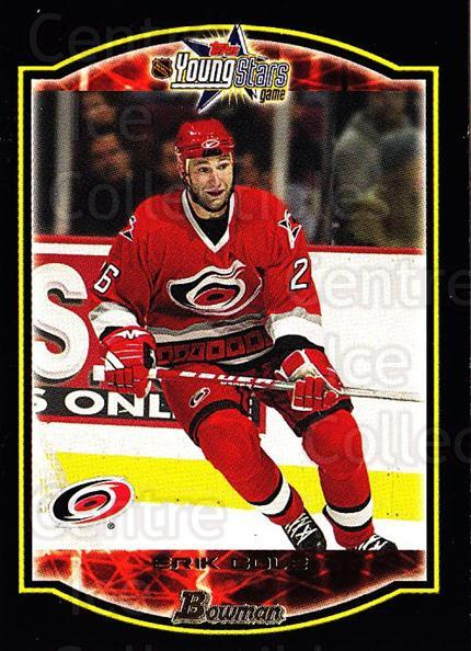 2002-03 Bowman YoungStars #113 Erik Cole<br/>4 In Stock - $1.00 each - <a href=https://centericecollectibles.foxycart.com/cart?name=2002-03%20Bowman%20YoungStars%20%23113%20Erik%20Cole...&quantity_max=4&price=$1.00&code=101838 class=foxycart> Buy it now! </a>