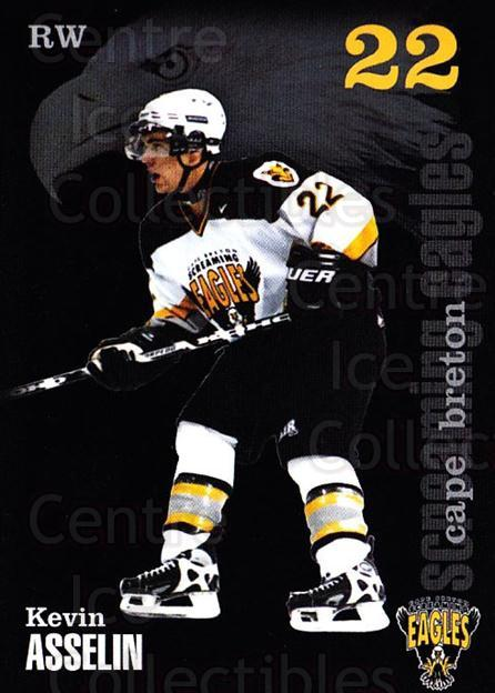 2002-03 Cape Breton Screaming Eagles #1 Kevin Asselin<br/>4 In Stock - $3.00 each - <a href=https://centericecollectibles.foxycart.com/cart?name=2002-03%20Cape%20Breton%20Screaming%20Eagles%20%231%20Kevin%20Asselin...&price=$3.00&code=101998 class=foxycart> Buy it now! </a>