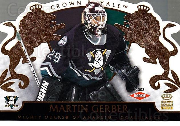 2002-03 Crown Royale #102 Martin Gerber<br/>1 In Stock - $3.00 each - <a href=https://centericecollectibles.foxycart.com/cart?name=2002-03%20Crown%20Royale%20%23102%20Martin%20Gerber...&quantity_max=1&price=$3.00&code=102186 class=foxycart> Buy it now! </a>