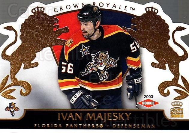 2002-03 Crown Royale #116 Ivan Majesky<br/>1 In Stock - $3.00 each - <a href=https://centericecollectibles.foxycart.com/cart?name=2002-03%20Crown%20Royale%20%23116%20Ivan%20Majesky...&quantity_max=1&price=$3.00&code=102198 class=foxycart> Buy it now! </a>