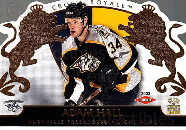 2002-03 Crown Royale #124 Adam Hall<br/>3 In Stock - $3.00 each - <a href=https://centericecollectibles.foxycart.com/cart?name=2002-03%20Crown%20Royale%20%23124%20Adam%20Hall...&quantity_max=3&price=$3.00&code=102207 class=foxycart> Buy it now! </a>