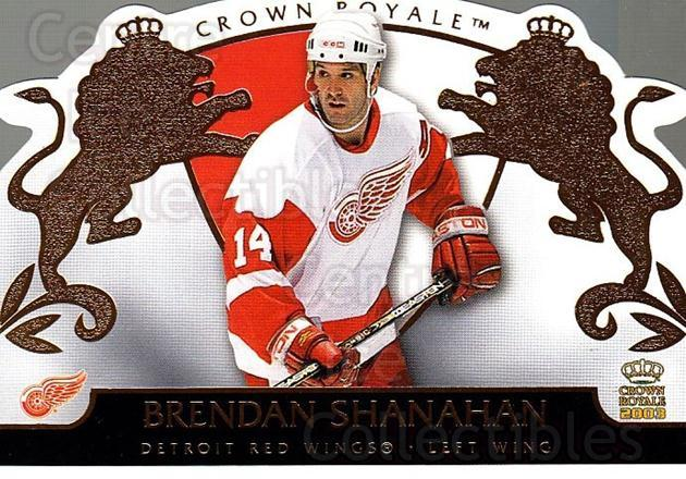 2002-03 Crown Royale #36 Brendan Shanahan<br/>4 In Stock - $1.00 each - <a href=https://centericecollectibles.foxycart.com/cart?name=2002-03%20Crown%20Royale%20%2336%20Brendan%20Shanaha...&quantity_max=4&price=$1.00&code=102242 class=foxycart> Buy it now! </a>