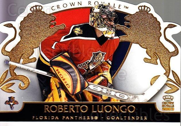 2002-03 Crown Royale #43 Roberto Luongo<br/>2 In Stock - $2.00 each - <a href=https://centericecollectibles.foxycart.com/cart?name=2002-03%20Crown%20Royale%20%2343%20Roberto%20Luongo...&quantity_max=2&price=$2.00&code=102249 class=foxycart> Buy it now! </a>