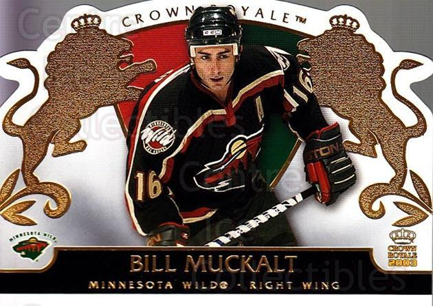 2002-03 Crown Royale #49 Bill Muckalt<br/>8 In Stock - $1.00 each - <a href=https://centericecollectibles.foxycart.com/cart?name=2002-03%20Crown%20Royale%20%2349%20Bill%20Muckalt...&quantity_max=8&price=$1.00&code=102255 class=foxycart> Buy it now! </a>