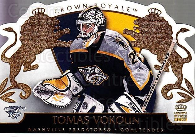2002-03 Crown Royale #55 Tomas Vokoun<br/>1 In Stock - $1.00 each - <a href=https://centericecollectibles.foxycart.com/cart?name=2002-03%20Crown%20Royale%20%2355%20Tomas%20Vokoun...&quantity_max=1&price=$1.00&code=102262 class=foxycart> Buy it now! </a>