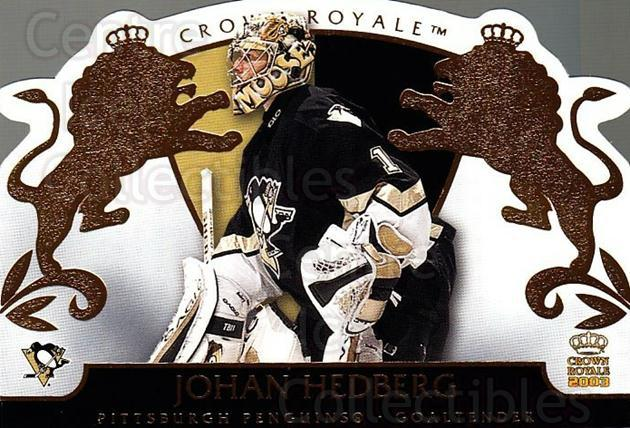 2002-03 Crown Royale #76 Johan Hedberg<br/>4 In Stock - $1.00 each - <a href=https://centericecollectibles.foxycart.com/cart?name=2002-03%20Crown%20Royale%20%2376%20Johan%20Hedberg...&quantity_max=4&price=$1.00&code=102283 class=foxycart> Buy it now! </a>