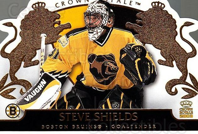 2002-03 Crown Royale #8 Steve Shields<br/>3 In Stock - $1.00 each - <a href=https://centericecollectibles.foxycart.com/cart?name=2002-03%20Crown%20Royale%20%238%20Steve%20Shields...&quantity_max=3&price=$1.00&code=102286 class=foxycart> Buy it now! </a>