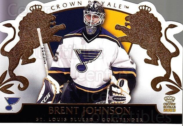 2002-03 Crown Royale #81 Brent Johnson<br/>3 In Stock - $1.00 each - <a href=https://centericecollectibles.foxycart.com/cart?name=2002-03%20Crown%20Royale%20%2381%20Brent%20Johnson...&quantity_max=3&price=$1.00&code=102288 class=foxycart> Buy it now! </a>