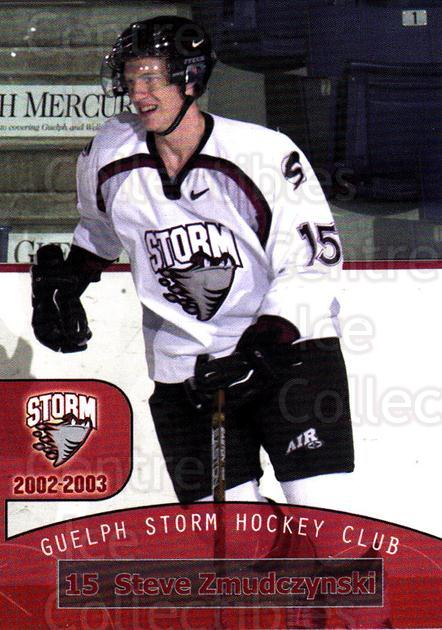 2002-03 Guelph Storm #16 Steve Zmudczynski<br/>6 In Stock - $3.00 each - <a href=https://centericecollectibles.foxycart.com/cart?name=2002-03%20Guelph%20Storm%20%2316%20Steve%20Zmudczyns...&quantity_max=6&price=$3.00&code=103103 class=foxycart> Buy it now! </a>