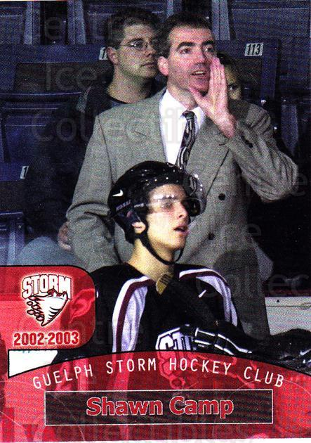 2002-03 Guelph Storm #27 Shawn Camp<br/>7 In Stock - $3.00 each - <a href=https://centericecollectibles.foxycart.com/cart?name=2002-03%20Guelph%20Storm%20%2327%20Shawn%20Camp...&quantity_max=7&price=$3.00&code=103115 class=foxycart> Buy it now! </a>