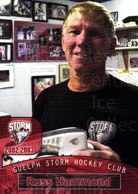 2002-03 Guelph Storm #30 Russ Hammond<br/>7 In Stock - $3.00 each - <a href=https://centericecollectibles.foxycart.com/cart?name=2002-03%20Guelph%20Storm%20%2330%20Russ%20Hammond...&quantity_max=7&price=$3.00&code=103119 class=foxycart> Buy it now! </a>