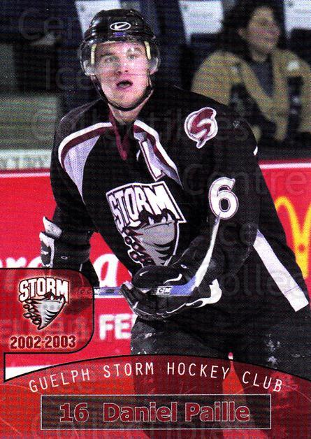 2002-03 Guelph Storm #5 Daniel Paille<br/>3 In Stock - $3.00 each - <a href=https://centericecollectibles.foxycart.com/cart?name=2002-03%20Guelph%20Storm%20%235%20Daniel%20Paille...&quantity_max=3&price=$3.00&code=103127 class=foxycart> Buy it now! </a>