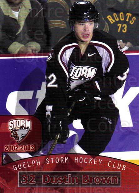 2002-03 Guelph Storm #7 Dustin Brown<br/>3 In Stock - $5.00 each - <a href=https://centericecollectibles.foxycart.com/cart?name=2002-03%20Guelph%20Storm%20%237%20Dustin%20Brown...&quantity_max=3&price=$5.00&code=103129 class=foxycart> Buy it now! </a>