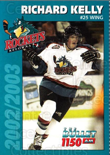 2002-03 Kelowna Rockets #6 Richard Kelly<br/>5 In Stock - $3.00 each - <a href=https://centericecollectibles.foxycart.com/cart?name=2002-03%20Kelowna%20Rockets%20%236%20Richard%20Kelly...&price=$3.00&code=103282 class=foxycart> Buy it now! </a>
