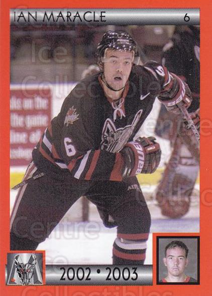 2002-03 Mississauga Ice Dogs #3 Ian Maracle<br/>3 In Stock - $3.00 each - <a href=https://centericecollectibles.foxycart.com/cart?name=2002-03%20Mississauga%20Ice%20Dogs%20%233%20Ian%20Maracle...&quantity_max=3&price=$3.00&code=103483 class=foxycart> Buy it now! </a>