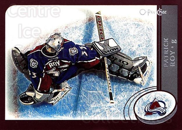 2002-03 O-Pee-Chee #1 Patrick Roy<br/>1 In Stock - $2.00 each - <a href=https://centericecollectibles.foxycart.com/cart?name=2002-03%20O-Pee-Chee%20%231%20Patrick%20Roy...&quantity_max=1&price=$2.00&code=103844 class=foxycart> Buy it now! </a>