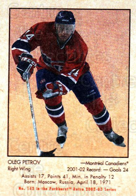 2002-03 Parkhurst Retro #143 Oleg Petrov<br/>4 In Stock - $1.00 each - <a href=https://centericecollectibles.foxycart.com/cart?name=2002-03%20Parkhurst%20Retro%20%23143%20Oleg%20Petrov...&quantity_max=4&price=$1.00&code=105609 class=foxycart> Buy it now! </a>