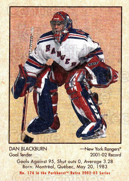 2002-03 Parkhurst Retro #174 Dan Blackburn<br/>7 In Stock - $1.00 each - <a href=https://centericecollectibles.foxycart.com/cart?name=2002-03%20Parkhurst%20Retro%20%23174%20Dan%20Blackburn...&quantity_max=7&price=$1.00&code=105640 class=foxycart> Buy it now! </a>