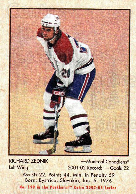 2002-03 Parkhurst Retro #199 Richard Zednik<br/>4 In Stock - $1.00 each - <a href=https://centericecollectibles.foxycart.com/cart?name=2002-03%20Parkhurst%20Retro%20%23199%20Richard%20Zednik...&quantity_max=4&price=$1.00&code=105667 class=foxycart> Buy it now! </a>