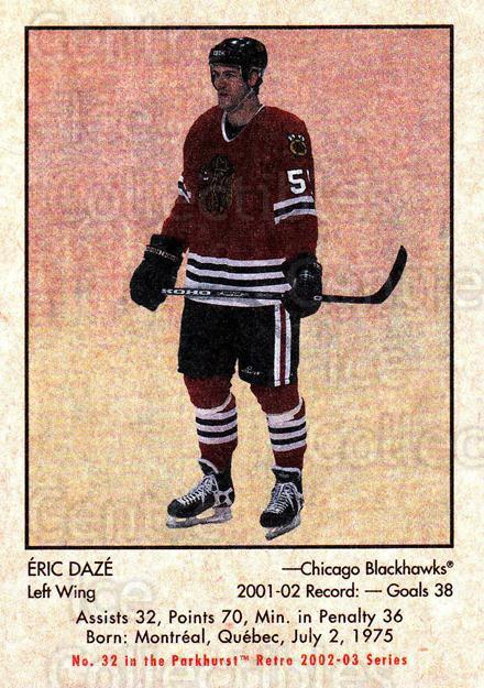 2002-03 Parkhurst Retro #32 Eric Daze<br/>11 In Stock - $1.00 each - <a href=https://centericecollectibles.foxycart.com/cart?name=2002-03%20Parkhurst%20Retro%20%2332%20Eric%20Daze...&quantity_max=11&price=$1.00&code=105689 class=foxycart> Buy it now! </a>