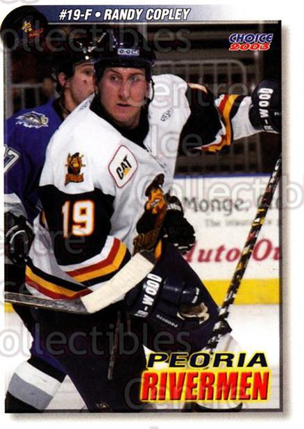 2002-03 Peoria Rivermen #10 Randy Copley<br/>9 In Stock - $3.00 each - <a href=https://centericecollectibles.foxycart.com/cart?name=2002-03%20Peoria%20Rivermen%20%2310%20Randy%20Copley...&quantity_max=9&price=$3.00&code=105875 class=foxycart> Buy it now! </a>