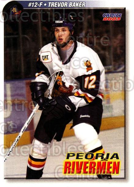 2002-03 Peoria Rivermen #6 Trevor Baker<br/>7 In Stock - $3.00 each - <a href=https://centericecollectibles.foxycart.com/cart?name=2002-03%20Peoria%20Rivermen%20%236%20Trevor%20Baker...&price=$3.00&code=105892 class=foxycart> Buy it now! </a>