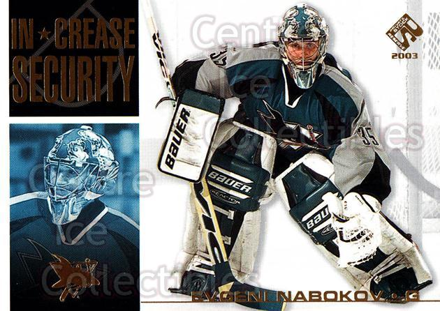 2002-03 Private Stock In Crease Security #19 Evgeni Nabokov<br/>14 In Stock - $2.00 each - <a href=https://centericecollectibles.foxycart.com/cart?name=2002-03%20Private%20Stock%20In%20Crease%20Security%20%2319%20Evgeni%20Nabokov...&quantity_max=14&price=$2.00&code=105924 class=foxycart> Buy it now! </a>