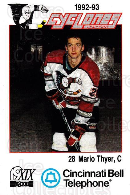 1992-93 Cincinnati Cyclones #22 Mario Thyer<br/>1 In Stock - $3.00 each - <a href=https://centericecollectibles.foxycart.com/cart?name=1992-93%20Cincinnati%20Cyclones%20%2322%20Mario%20Thyer...&quantity_max=1&price=$3.00&code=10632 class=foxycart> Buy it now! </a>