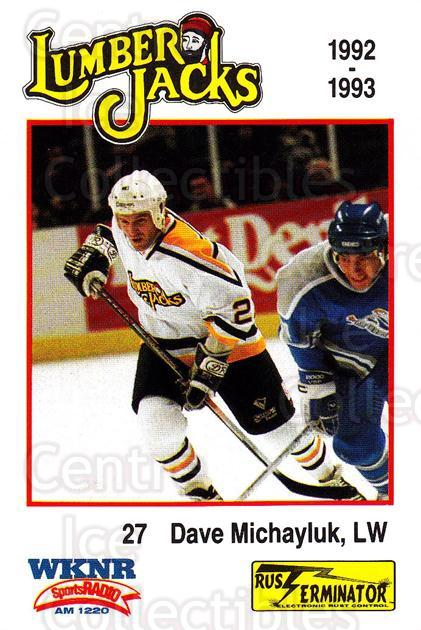 1992-93 Cleveland Lumberjacks #13 Dave Michayluk<br/>3 In Stock - $3.00 each - <a href=https://centericecollectibles.foxycart.com/cart?name=1992-93%20Cleveland%20Lumberjacks%20%2313%20Dave%20Michayluk...&quantity_max=3&price=$3.00&code=10651 class=foxycart> Buy it now! </a>