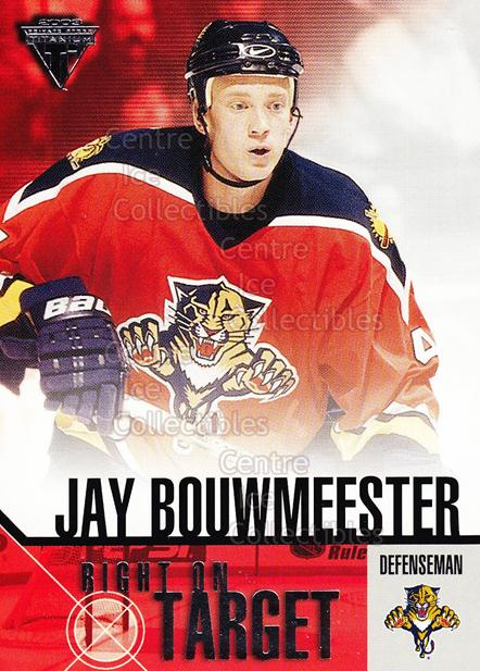 2002-03 Titanium Right on Target #9 Jay Bouwmeester<br/>13 In Stock - $2.00 each - <a href=https://centericecollectibles.foxycart.com/cart?name=2002-03%20Titanium%20Right%20on%20Target%20%239%20Jay%20Bouwmeester...&quantity_max=13&price=$2.00&code=107483 class=foxycart> Buy it now! </a>