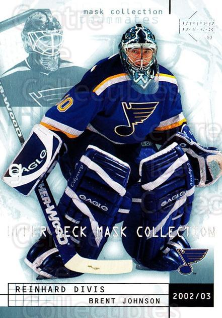 2002-03 UD Mask Collection #78 Reinhard Divis, Brent Johnson<br/>1 In Stock - $1.00 each - <a href=https://centericecollectibles.foxycart.com/cart?name=2002-03%20UD%20Mask%20Collection%20%2378%20Reinhard%20Divis,...&quantity_max=1&price=$1.00&code=108838 class=foxycart> Buy it now! </a>