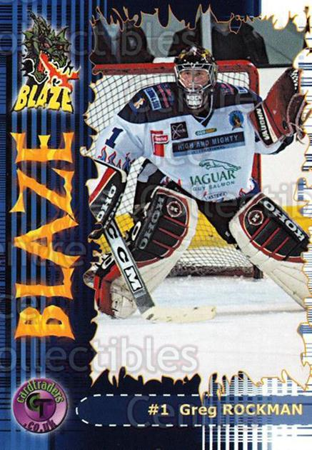 2002-03 UK British Elite Coventry Blaze #1 Greg Rockman<br/>3 In Stock - $2.00 each - <a href=https://centericecollectibles.foxycart.com/cart?name=2002-03%20UK%20British%20Elite%20Coventry%20Blaze%20%231%20Greg%20Rockman...&price=$2.00&code=109094 class=foxycart> Buy it now! </a>
