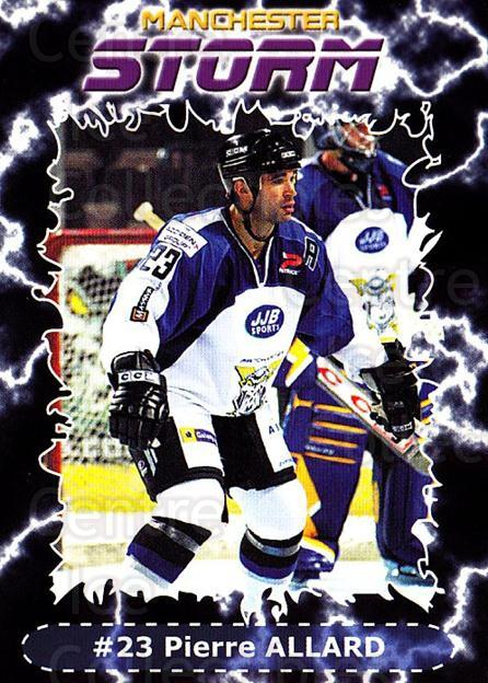 2002-03 UK British Elite Manchester Storm #11 Pierre Allard<br/>7 In Stock - $3.00 each - <a href=https://centericecollectibles.foxycart.com/cart?name=2002-03%20UK%20British%20Elite%20Manchester%20Storm%20%2311%20Pierre%20Allard...&quantity_max=7&price=$3.00&code=109144 class=foxycart> Buy it now! </a>