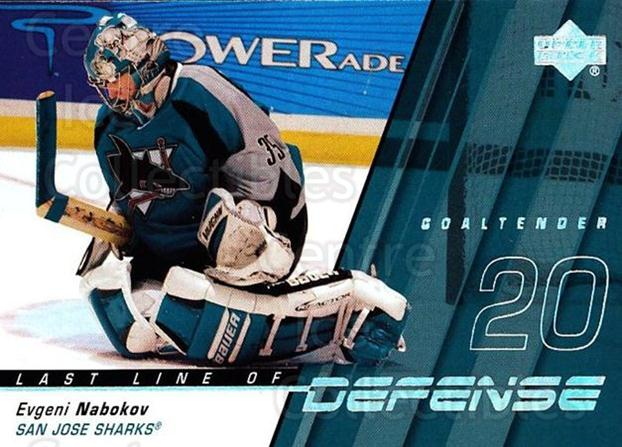 2002-03 Upper Deck Last Line of Defense #11 Evgeni Nabokov<br/>2 In Stock - $2.00 each - <a href=https://centericecollectibles.foxycart.com/cart?name=2002-03%20Upper%20Deck%20Last%20Line%20of%20Defense%20%2311%20Evgeni%20Nabokov...&quantity_max=2&price=$2.00&code=109487 class=foxycart> Buy it now! </a>