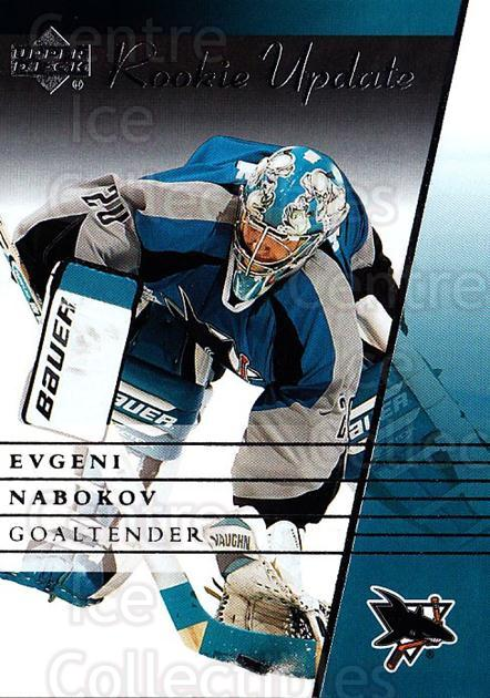 2002-03 Upper Deck Rookie Update #88 Evgeni Nabokov<br/>9 In Stock - $1.00 each - <a href=https://centericecollectibles.foxycart.com/cart?name=2002-03%20Upper%20Deck%20Rookie%20Update%20%2388%20Evgeni%20Nabokov...&quantity_max=9&price=$1.00&code=109959 class=foxycart> Buy it now! </a>