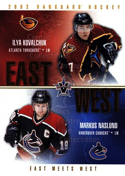 2002-03 Vanguard East Meets West #1 Ilya Kovalchuk, Markus Naslund<br/>3 In Stock - $3.00 each - <a href=https://centericecollectibles.foxycart.com/cart?name=2002-03%20Vanguard%20East%20Meets%20West%20%231%20Ilya%20Kovalchuk,...&quantity_max=3&price=$3.00&code=110382 class=foxycart> Buy it now! </a>
