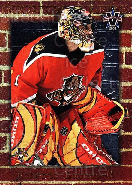 2002-03 Vanguard Stonewallers #4 Roberto Luongo<br/>2 In Stock - $5.00 each - <a href=https://centericecollectibles.foxycart.com/cart?name=2002-03%20Vanguard%20Stonewallers%20%234%20Roberto%20Luongo...&quantity_max=2&price=$5.00&code=110415 class=foxycart> Buy it now! </a>