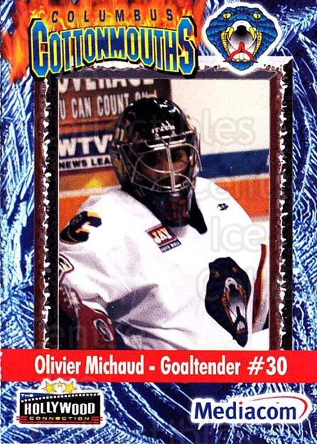 2003-04 Columbus Cottonmouths #13 Olivier Michaud<br/>3 In Stock - $3.00 each - <a href=https://centericecollectibles.foxycart.com/cart?name=2003-04%20Columbus%20Cottonmouths%20%2313%20Olivier%20Michaud...&quantity_max=3&price=$3.00&code=112186 class=foxycart> Buy it now! </a>