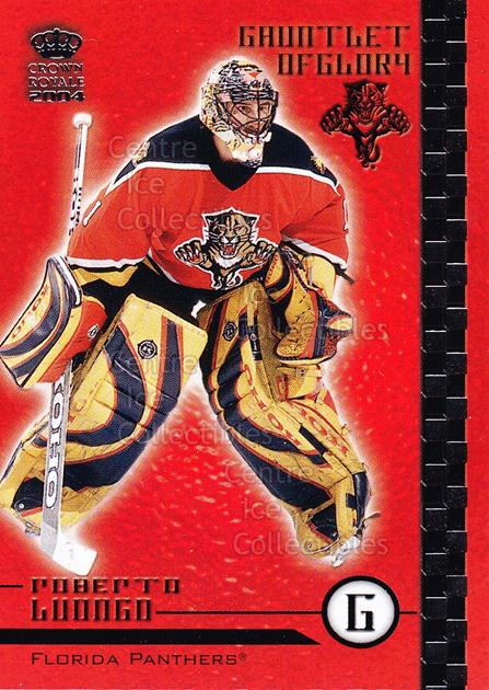 2003-04 Crown Royale Gauntlet of Glory #10 Roberto Luongo<br/>12 In Stock - $2.00 each - <a href=https://centericecollectibles.foxycart.com/cart?name=2003-04%20Crown%20Royale%20Gauntlet%20of%20Glory%20%2310%20Roberto%20Luongo...&quantity_max=12&price=$2.00&code=112321 class=foxycart> Buy it now! </a>