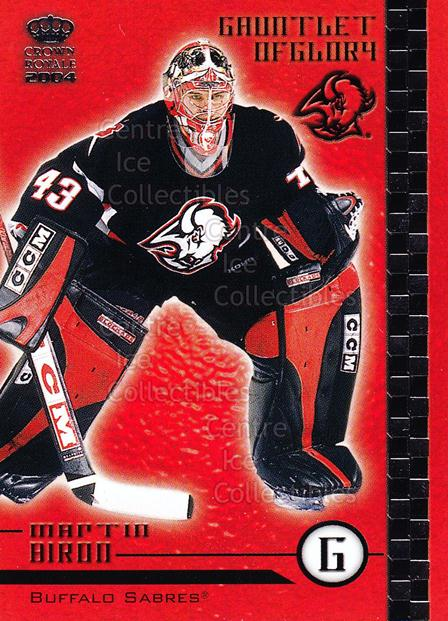 2003-04 Crown Royale Gauntlet of Glory #4 Martin Biron<br/>11 In Stock - $2.00 each - <a href=https://centericecollectibles.foxycart.com/cart?name=2003-04%20Crown%20Royale%20Gauntlet%20of%20Glory%20%234%20Martin%20Biron...&quantity_max=11&price=$2.00&code=112332 class=foxycart> Buy it now! </a>