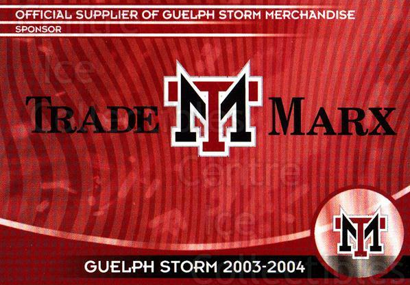 2003-04 Guelph Storm #26 Sponsor Card<br/>4 In Stock - $3.00 each - <a href=https://centericecollectibles.foxycart.com/cart?name=2003-04%20Guelph%20Storm%20%2326%20Sponsor%20Card...&quantity_max=4&price=$3.00&code=113270 class=foxycart> Buy it now! </a>
