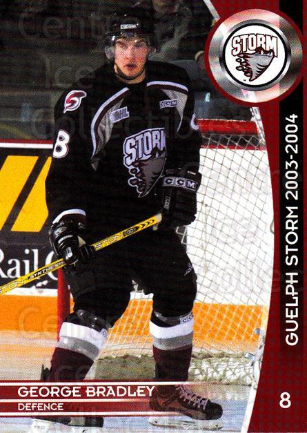 2003-04 Guelph Storm #6 George Bradley<br/>4 In Stock - $3.00 each - <a href=https://centericecollectibles.foxycart.com/cart?name=2003-04%20Guelph%20Storm%20%236%20George%20Bradley...&quantity_max=4&price=$3.00&code=113277 class=foxycart> Buy it now! </a>